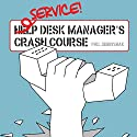 Service Desk Manager's Crash Course Audiobook by Phil Gerbyshak Narrated by Alexander Adams