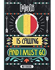Mali Is Calling And I Must Go: Funny Vintage Cover Design Notebook For Mali Lovers - Gift Idea For Valentine birthday mother's day - 120 Blank Lined Pages - Mali Traveling and Road Trip Notebook Journal Gag Gift