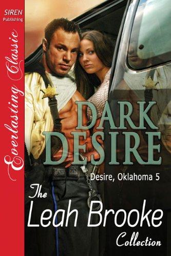 Dark Desire [Desire, Oklahoma 5] [The Leah Brooke Collection] (Siren Publishing Everlasting Classic)