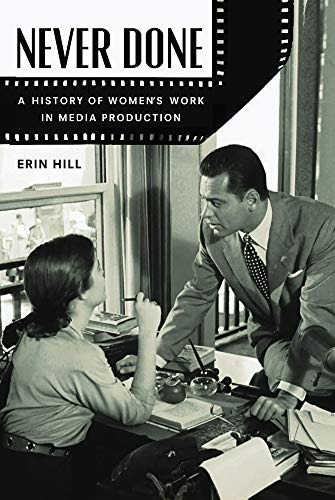 Never Done: A History of Women's Work in Media Production