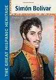 Simon Bolivar (Great Hispanic Heritage) by Ronald A Reis (2010-11-01)