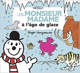 Monsieur Madame Les Monsieur Madame A L Age De Glace