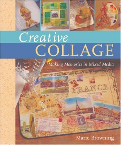 Download Creative Collage: Making Memories in Mixed Media PDF