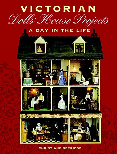 Download Victorian Dolls' House Projects: A Day in the Life pdf epub