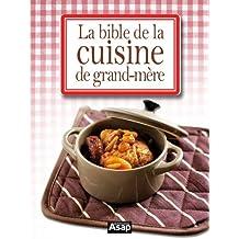 La bible de la cuisine de grand-mère (French Edition)