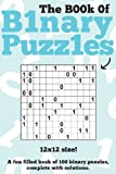 The Book of Binary Puzzles: 12x12, Clarity Media, 1491246448