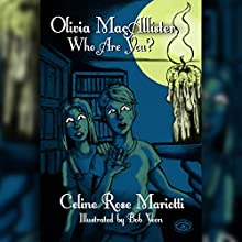 Olivia MacAllister, Who Are You? Audiobook by Celine Rose Mariotti Narrated by Victoria Phelps
