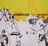 You Could Be by Torngat (2007-09-18)