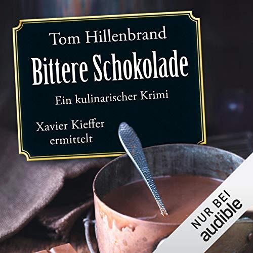 Bittere Schokolade: Xavier Kieffer 6 by Tom Hillenbrand