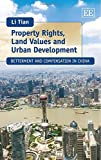 Property Rights, Land Values and Urban Development : Betterment and Compensation in China, Tian, Li, 1783476397