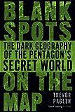 Blank Spots on the Map, Trevor Paglen, 0451229169