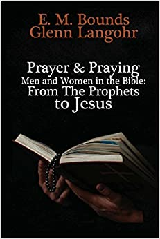 Book Prayer and Praying Men and Women in the Bible: From The Prophets to Jesus