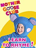 Nursery Rhymes - Mother Goose Club: Learn to Rhyme!