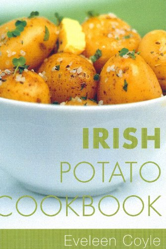 Irish Potato Cookbook: Traditional Irish Recipes by Eveleen Coyle