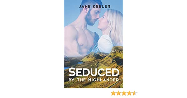 Seduced by the highlander will the lairds wife submit plus 10 seduced by the highlander will the lairds wife submit plus 10 free books alpha male regency romances book 18 kindle edition by jane keeler fandeluxe Choice Image