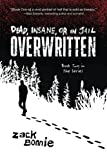 Dead, Insane, or in Jail: Overwritten (Book 2)