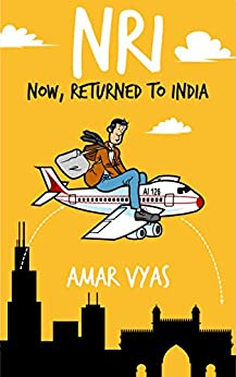 NRI : Now, Returned to India (Amol Dixit Series Book 1) by [Vyas, Amar]