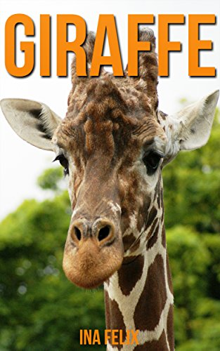 - Giraffe: Children Book of Fun Facts & Amazing Photos on Animals in Nature - A Wonderful Giraffe Book for Kids aged 3-7
