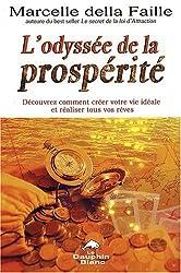 L'odyssée de la prospérité : Découvrez comment créer votre vie idéale et réaliser tous vos rêves