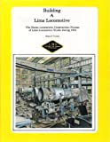 Building a Lima Locomotive, Scott D. Trostel, 0925436054