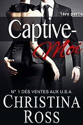 Captive-Moi (1ère partie)