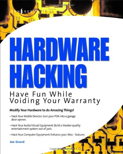 Price comparison product image Hardware Hacking: Have Fun While Voiding Your Warranty