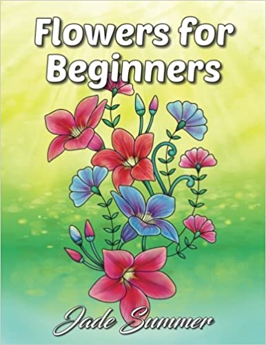 Free download flowers for beginners an adult coloring book with free download flowers for beginners an adult coloring book with fun easy and relaxing coloring pages perfect gift for beginners pdf full ebook pdf fandeluxe Choice Image