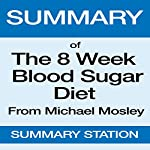 Summary of The 8 Week Blood Sugar Diet from Michael Mosley | Summary Station