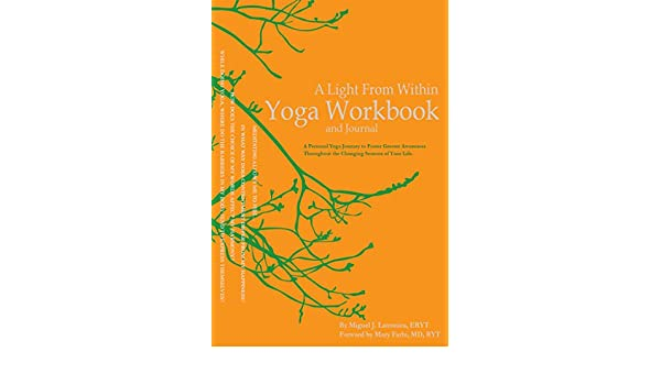 A Light From Within Yoga Workbook and Journal: A Personal ...