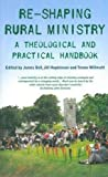 img - for Re-shaping Rural Ministry: A Theological and Practical Handbook book / textbook / text book