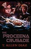 The Proceena Crusade (The Proceena Trilogy Book 2)