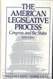 The American Legislative Process : Congress and the States, Keefe, William J. and Ogul, Morris S., 0130382906