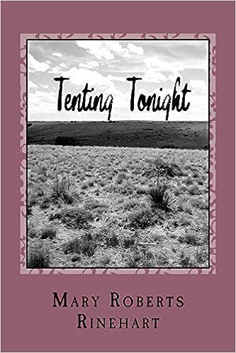 Tenting Tonight: Mary Roberts Rinehart: 9781979291514 ...