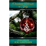 Christmas Miracle in July (Christmas Miracle Series Book 1)