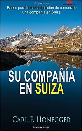 Su Compañía en Suiza: Bases para tomar la decisión de comenzar una compañía en Suiza