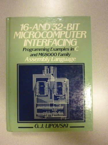 16- And 32-Bit Microcomputer Interfacing: Program Examples in C and M68000 Family Assembly Language