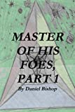 MASTER of HIS FOES, Part 1, Daniel Bishop, 055713465X