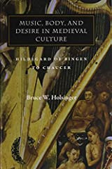 Music, Body, and Desire in Medieval Culture: Hildegard of Bingen to Chaucer (Figurae: Reading Medieval Culture) by Bruce Holsinger (2002-06-01)