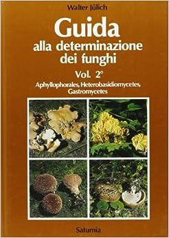 Descargar Libro Electronico Guida Alla Determinazione Dei Funghi: 2 Epub Gratis 2019