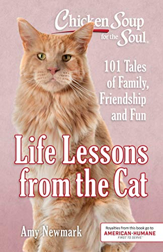 Pdf Humor Chicken Soup for the Soul: Life Lessons from the Cat: 101 Tales of Family, Friendship and Fun