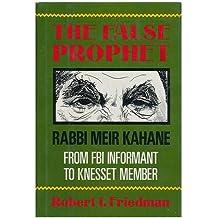 The False Prophet: Rabbi Meir Kahane--From FBI Informant to Knesset Member