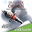 Dunkler Orden (Chroniken der Seelenfänger 2) Hörbuch von Alexey Pehov Gesprochen von: Oliver Siebeck