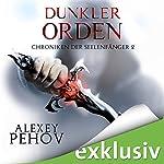 Dunkler Orden (Chroniken der Seelenfänger 2) | Alexey Pehov