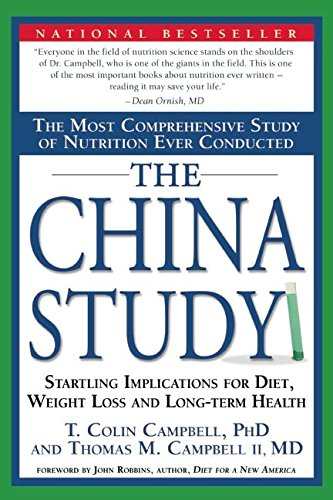 The China Study: The Most Comprehensive Study of Nutrition ...