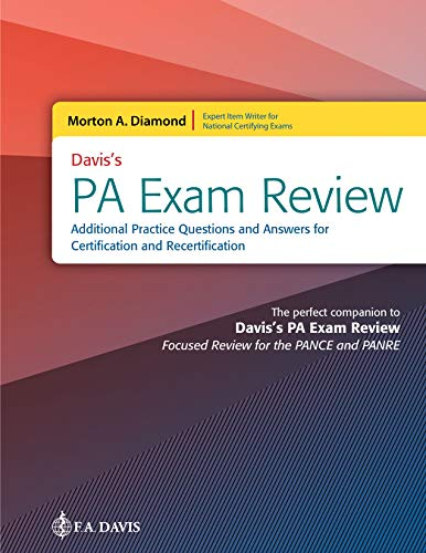 Davis's PA Exam Review: Additional Practice Questions and Answers for Certification and Recertification