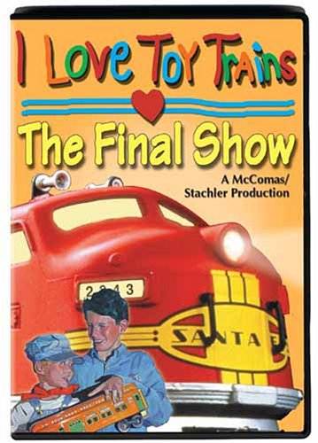 I Love Toy Trains, The Final Show (Store Love Toy Trains)