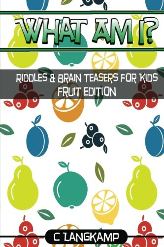 Download What Am I? Riddles and Brain Teasers For Kids Fruit Edition pdf epub