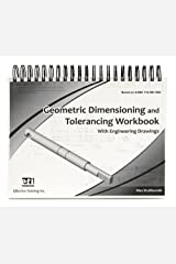 Geometric Dimensioning and Tolerancing Workbook with Engineering Drawings by Alex Krulikowski (2008-05-03) Spiral-bound