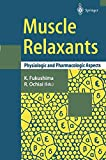 Muscle Relaxants : Physiologic and Pharmacologic Aspects, , 4431668985