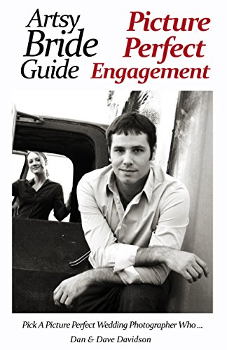 Artsy Bride Guide Picture Perfect Engagement: Pick A Picture Perfect Wedding Photographer Who...